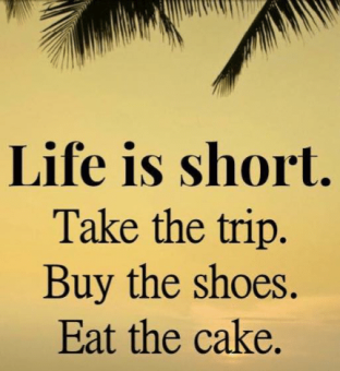 life-is-short-take-the-trip-buy-the-shoes-eat-6875464